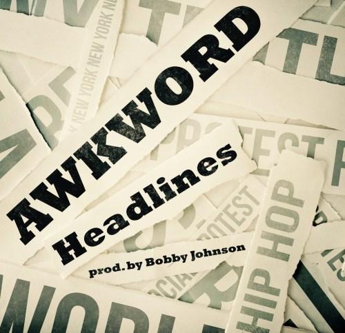 AWKWORD - Headlines (Prod. by Bobby Johnson)