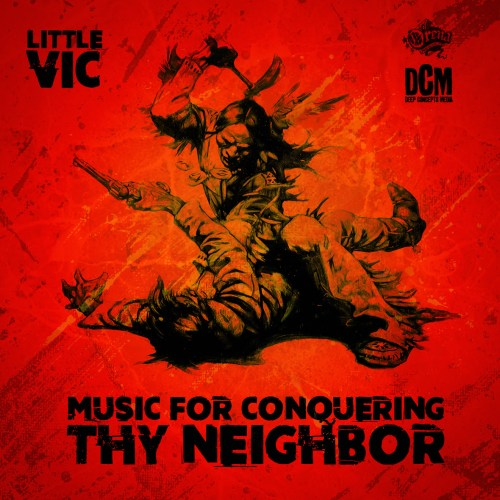 Little Vic - Music For Conquering Thy Neighbor