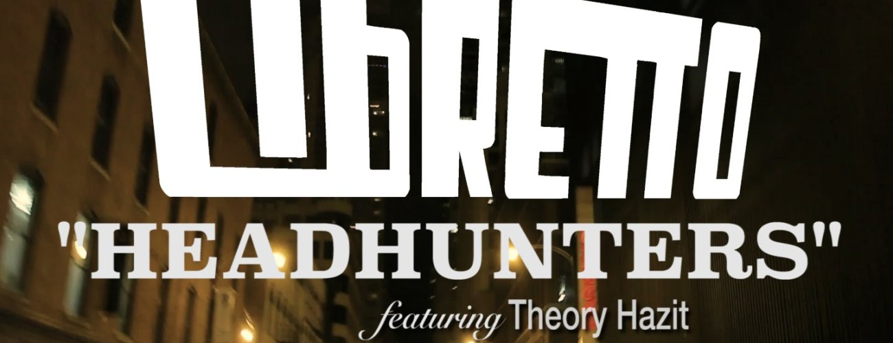 Libretto – Headhunters ft. Theory Hazit