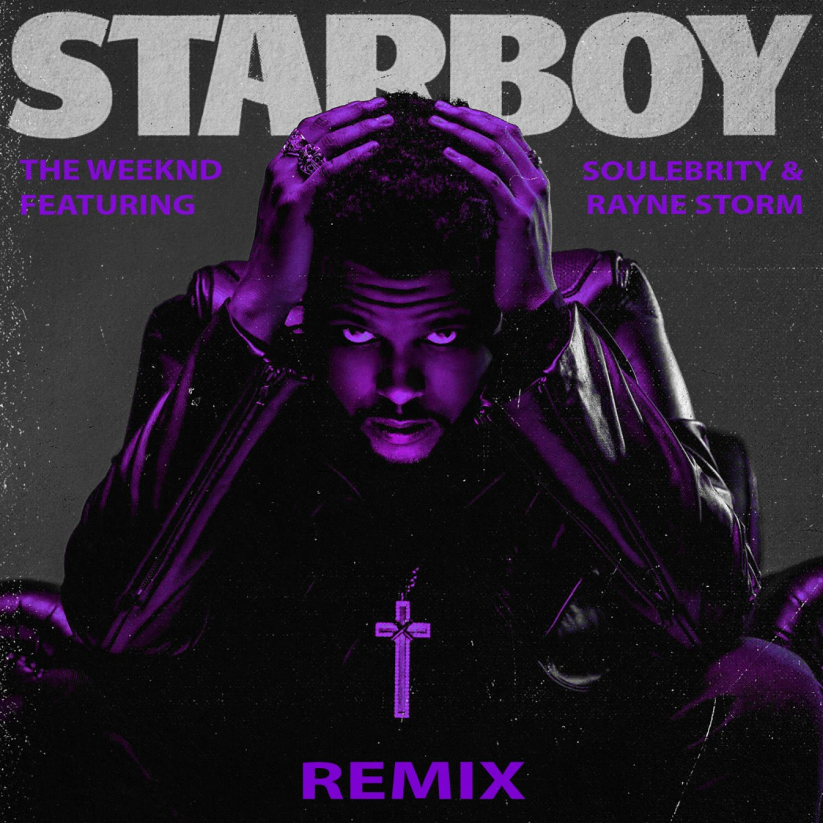 The Weeknd - Starboy (Remix) ft. Soulebrity, Rayne Storm & Daft Punk