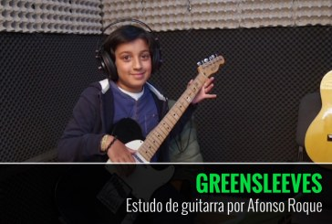 GREENSLEEVES – Estudo de Guitarra por Afonso Roque