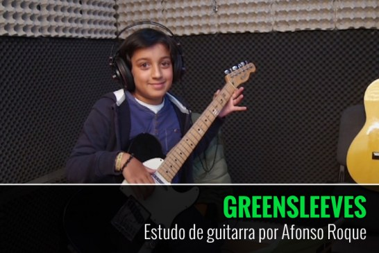 GREENSLEEVES – Estudo de Guitarra por Afonso Roque