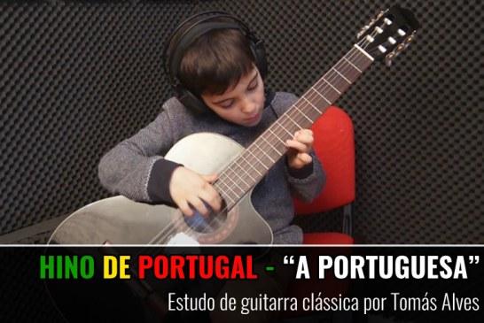 """A PORTUGUESA"" – Hino de Portugal – Estudo de Guitarra por Tomás Alves"