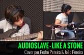 AUDIOSLAVE – LIKE A STONE – Cover por Pedro Pereira e João Pereira