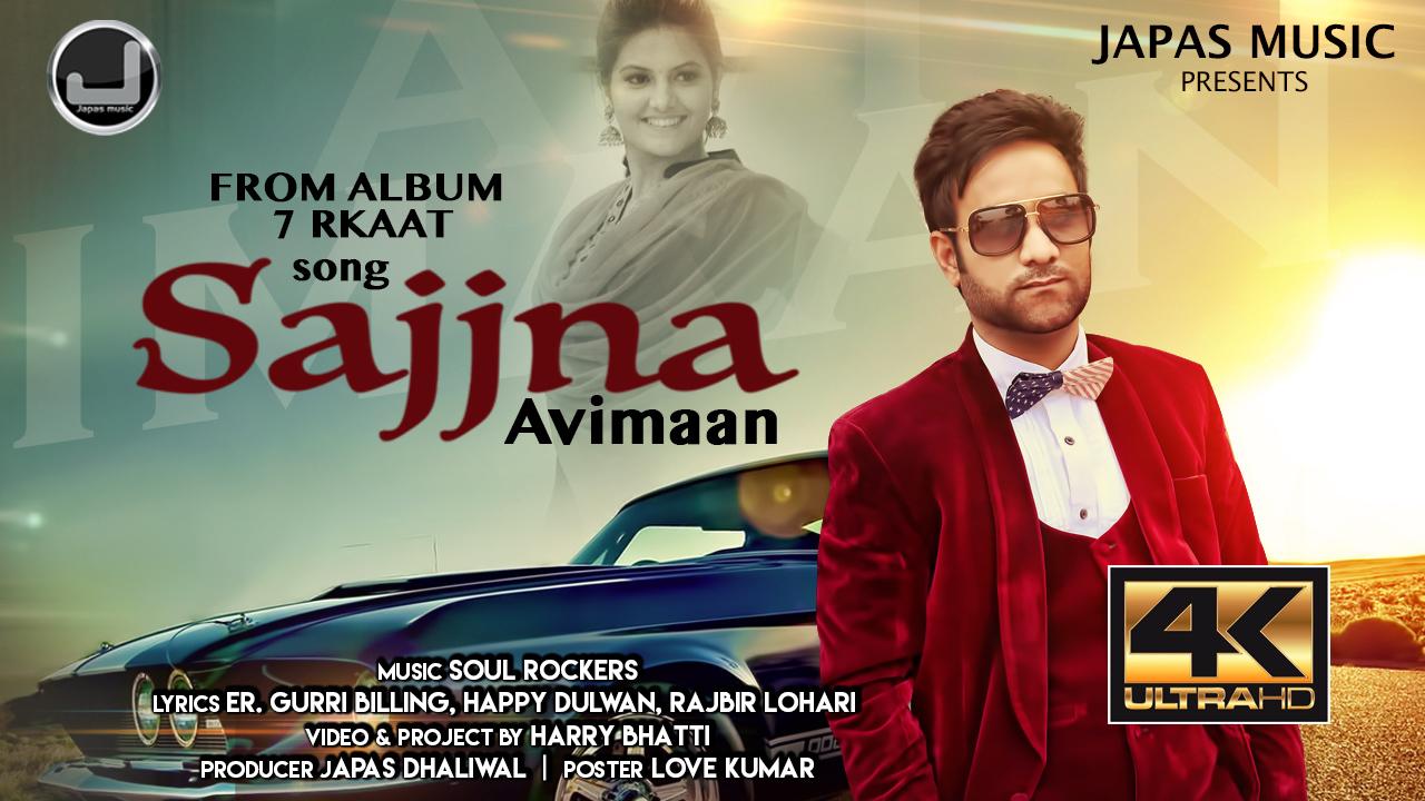 Watch Full Video Sajjna by Avimaan