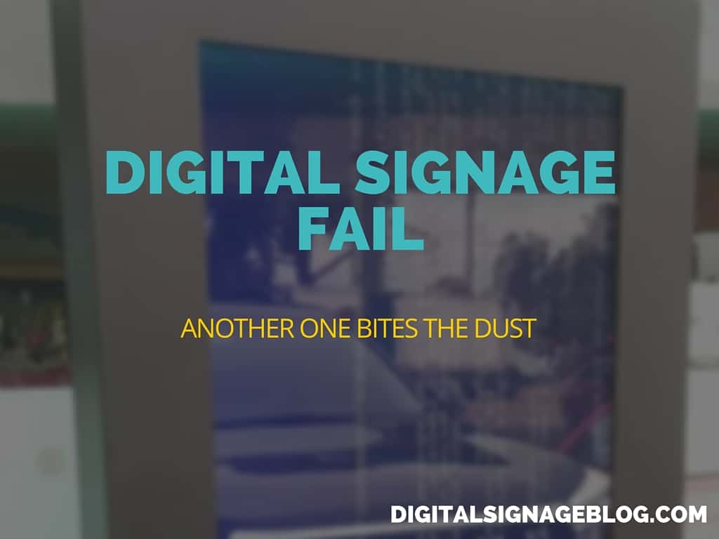 Another One Bites The Dust Digital Signage Fail Another One Bites The Dust Digital