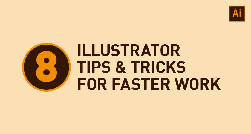 8 Illustrator Tips And Tricks For Faster Work