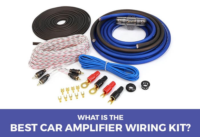 What Is The Best Car Amplifier Wiring Kit? (2019 Edition)