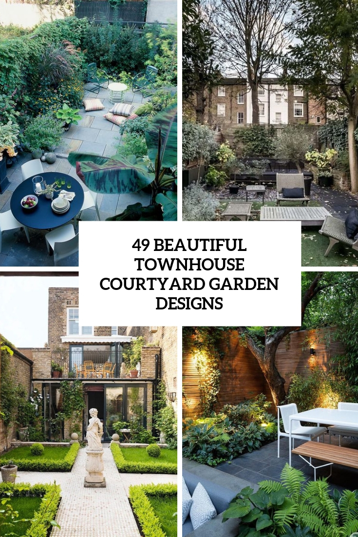 Courtyard Designs 49 Beautiful Townhouse Courtyard Garden Designs Digsdigs