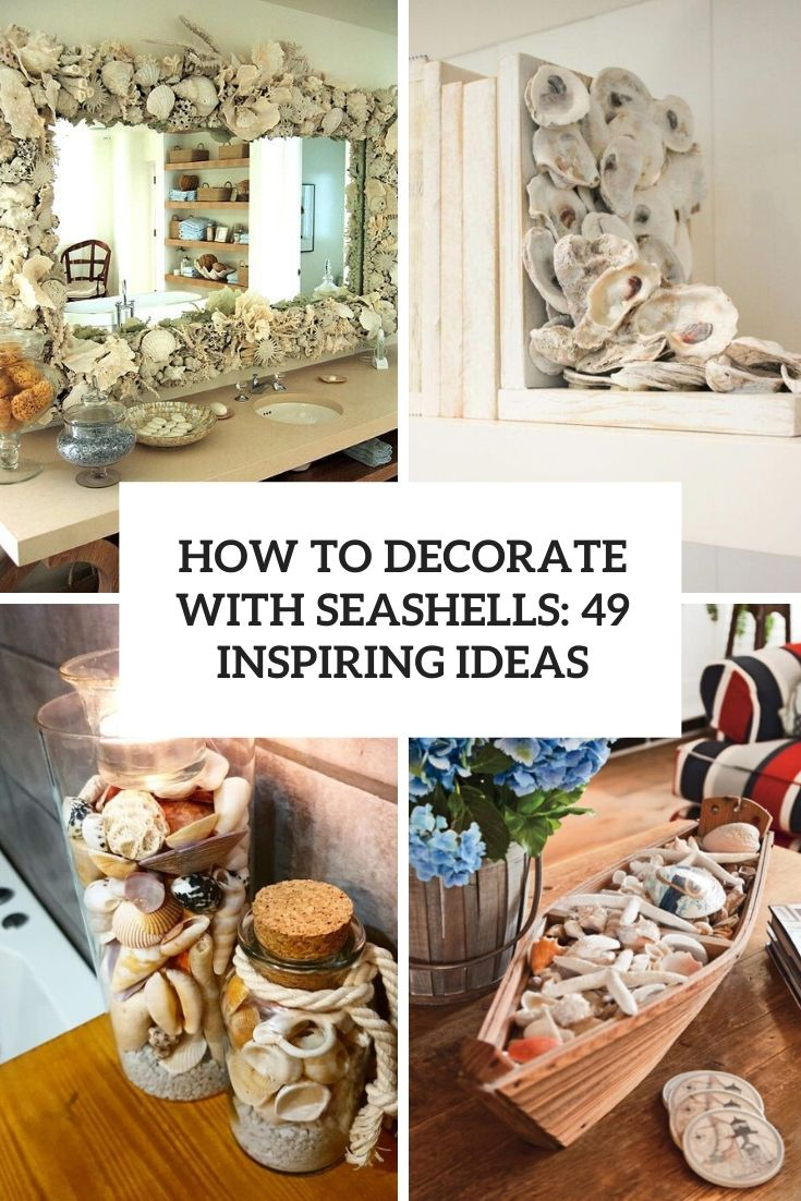 How To Decorate With Seashells 49 Inspiring Ideas Digsdigs