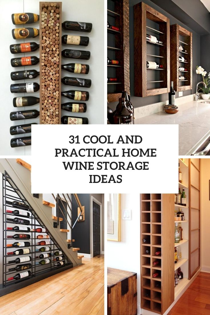 31 Cool And Practical Home Wine Storage Ideas Digsdigs