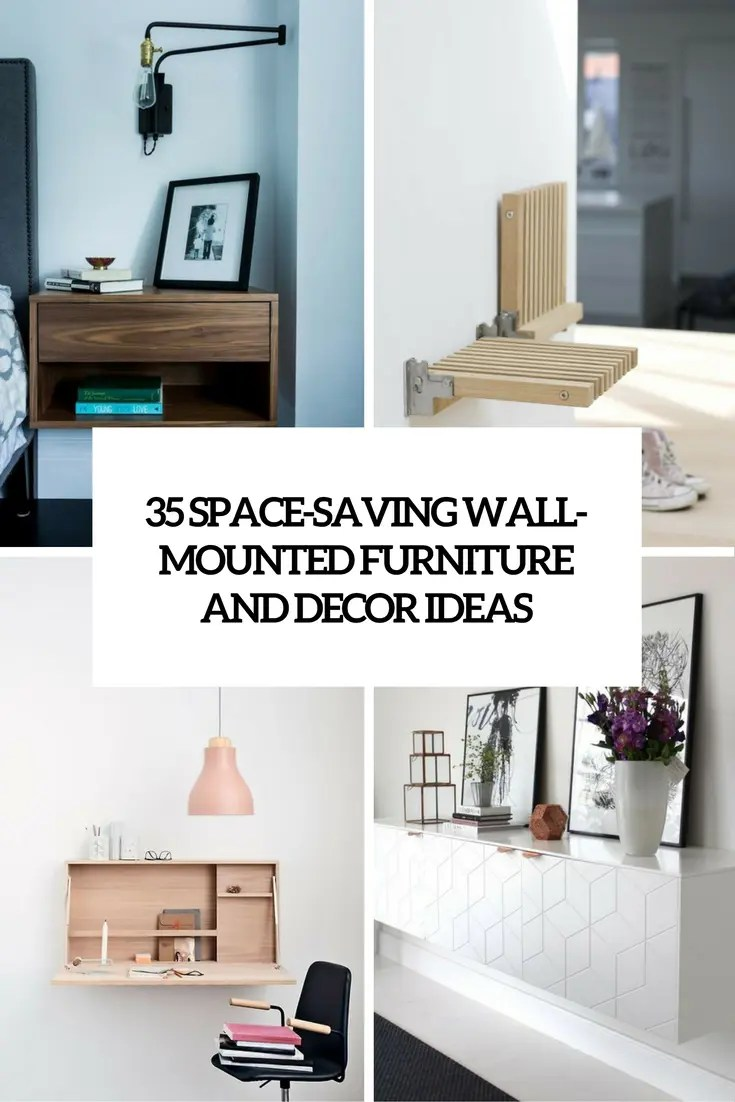 Decor Furniture 35 Space Saving Wall Mounted Furniture And Decor Ideas Digsdigs