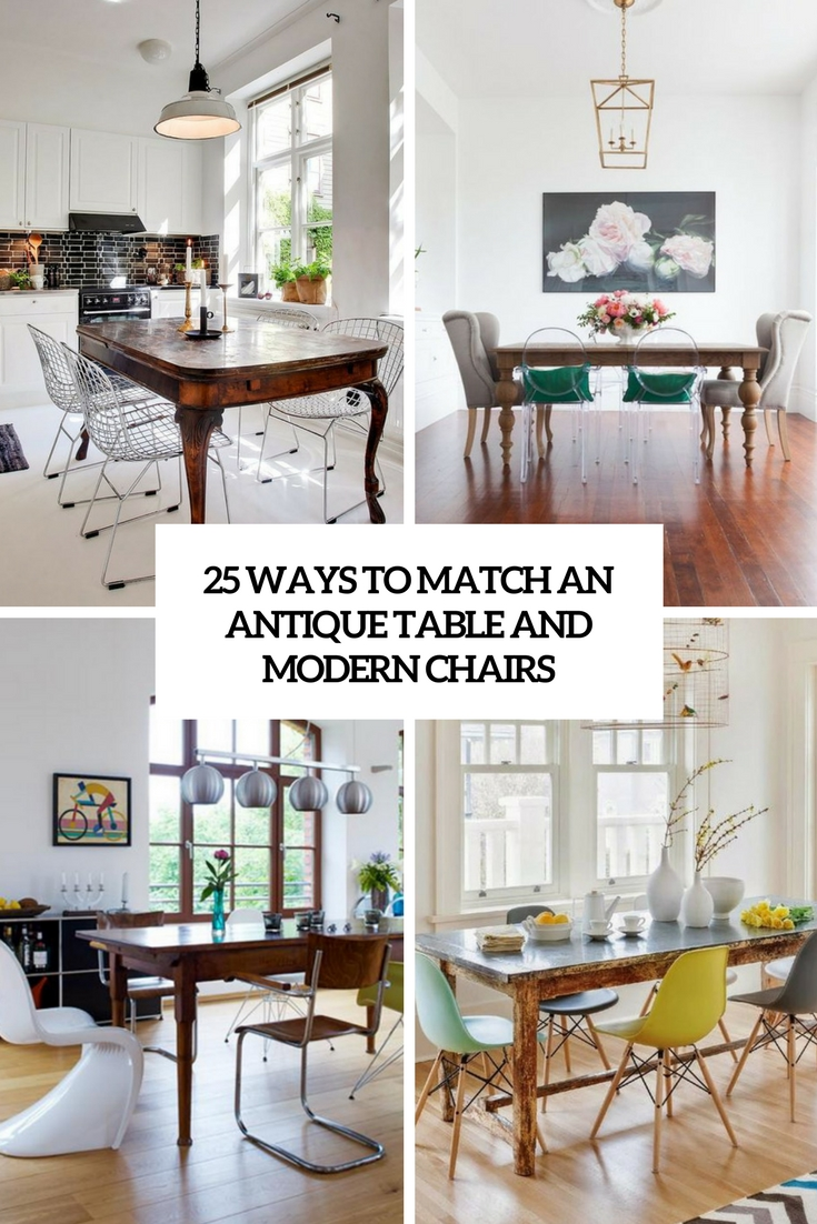 25 Ways To Match An Antique Table And Modern Chairs Digsdigs
