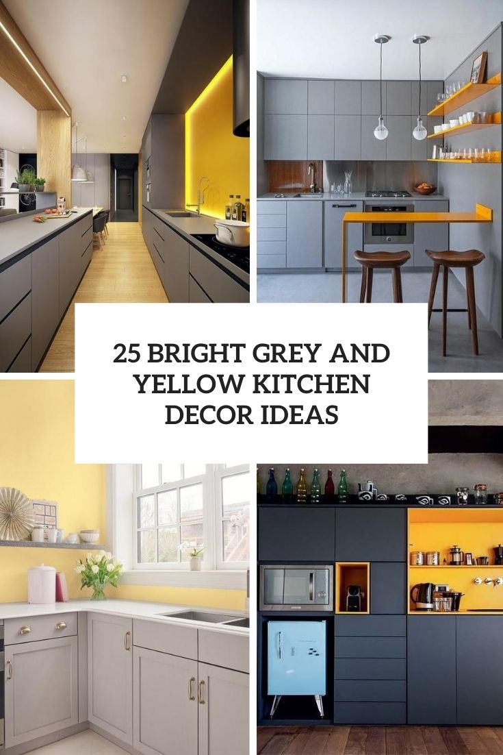 25 Bright Grey And Yellow Kitchen Decor Ideas Digsdigs