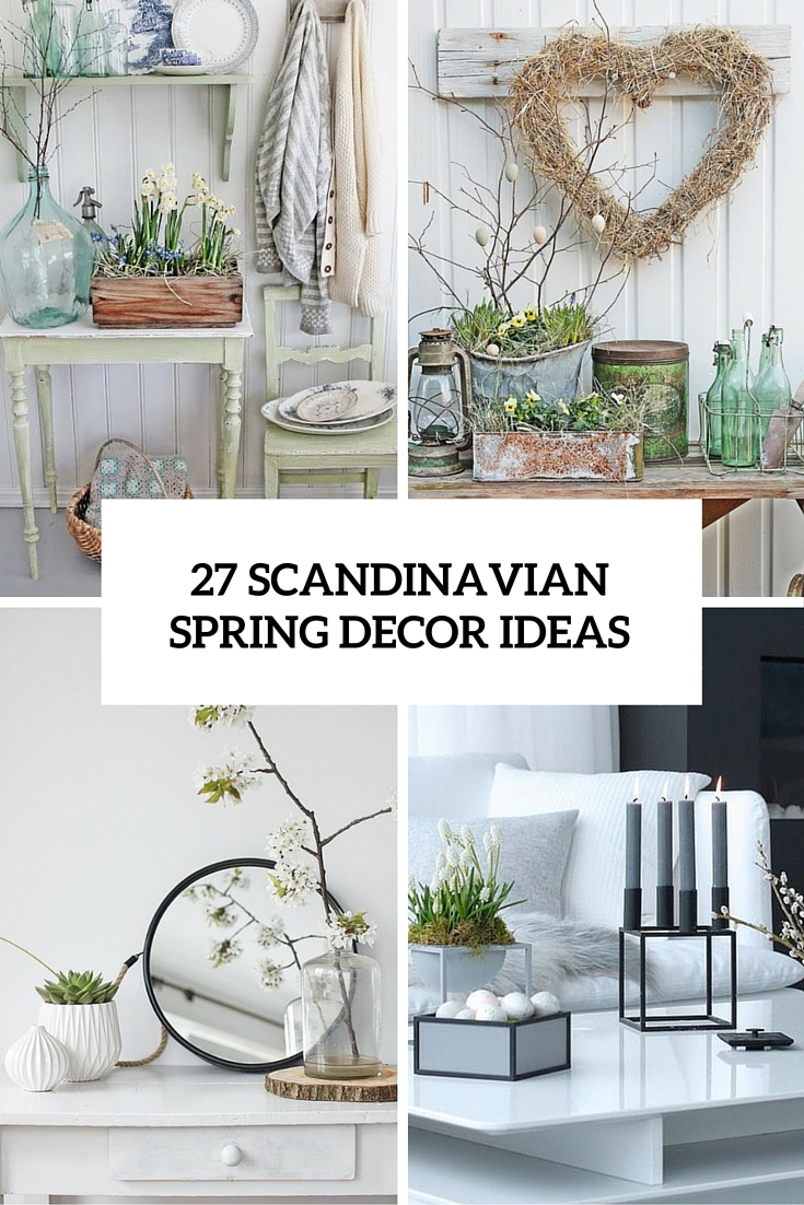 Swedish Decorating 27 Peaceful Yet Lively Scandinavian Spring Décor Ideas Digsdigs