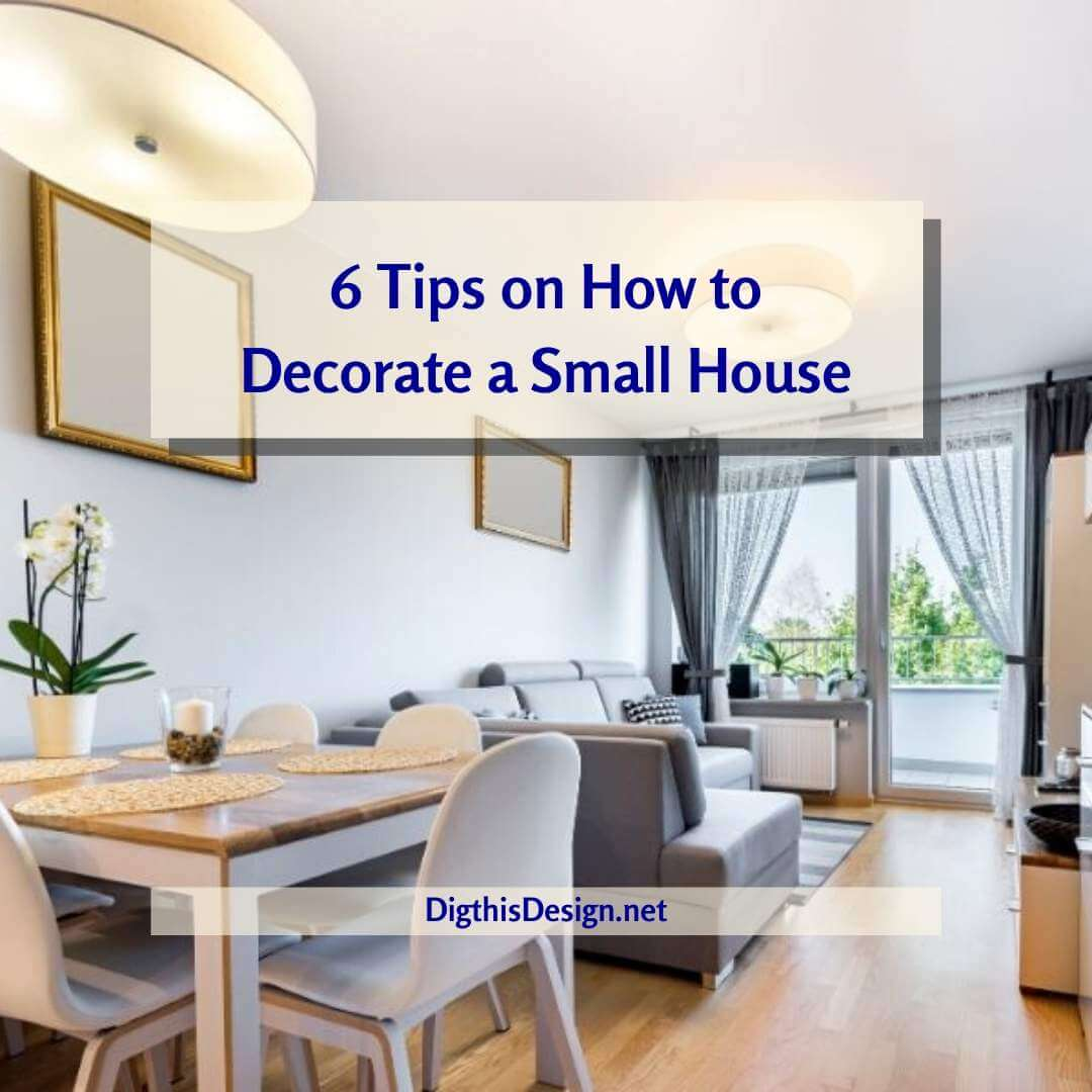 6 Tips About How To Decorate A Small House Dig This Design
