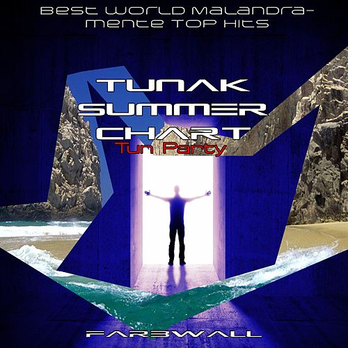 Tunak Summer Chart Tun Party (Best World by Farbwall  Napster