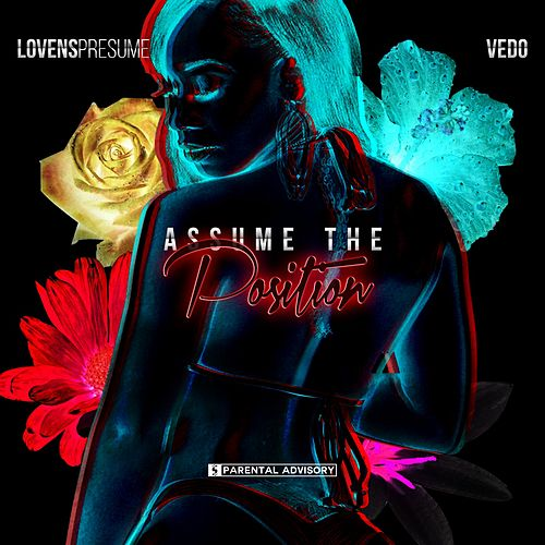 Assume the Position (feat Vedo) (Single, Explicit) by Lovens