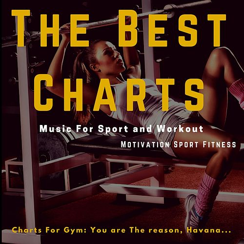 The Best Charts Music for Sport and Workout (Charts by Motivation