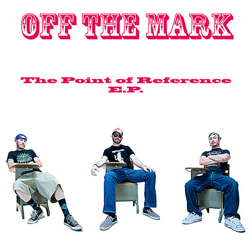 The Point Of Reference EP (Explicit, EP) by Off the Mark  Napster