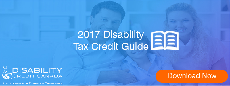 2017 Disability Tax Credit Guide - T2201 Form, Eligibility  Child