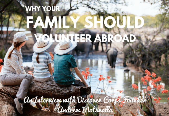 Why Should Your Family Volunteer Abroad?
