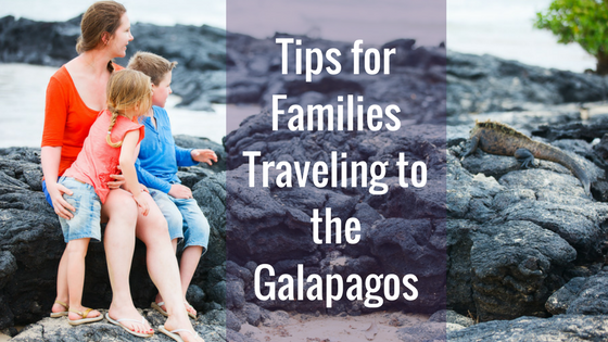 Tips for Families Traveling to the Galapagos