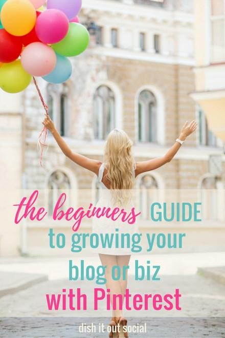 The only guide you'll need to get started marketing and growing your blog or biz with Pinterest