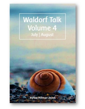 Waldorf_Talk_4_Waldorf_Education_Kytka_Hilmar-Jezek_Distinct_Press