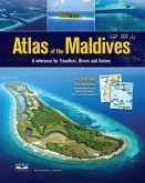 Atlas of the Maldives: A Reference for Travellers, Divers and Sailors