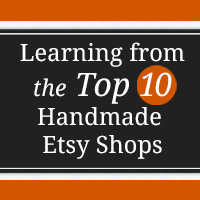 "10 Top Selling Etsy Shops in the ""Handmade"" Category (and what you can learn from them!)"