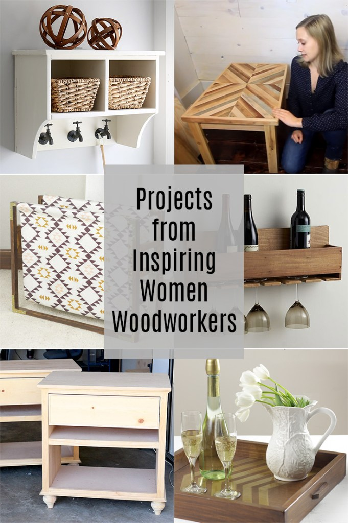 Need a woman woodworker role model? Check out projects from these inspiring ladies!