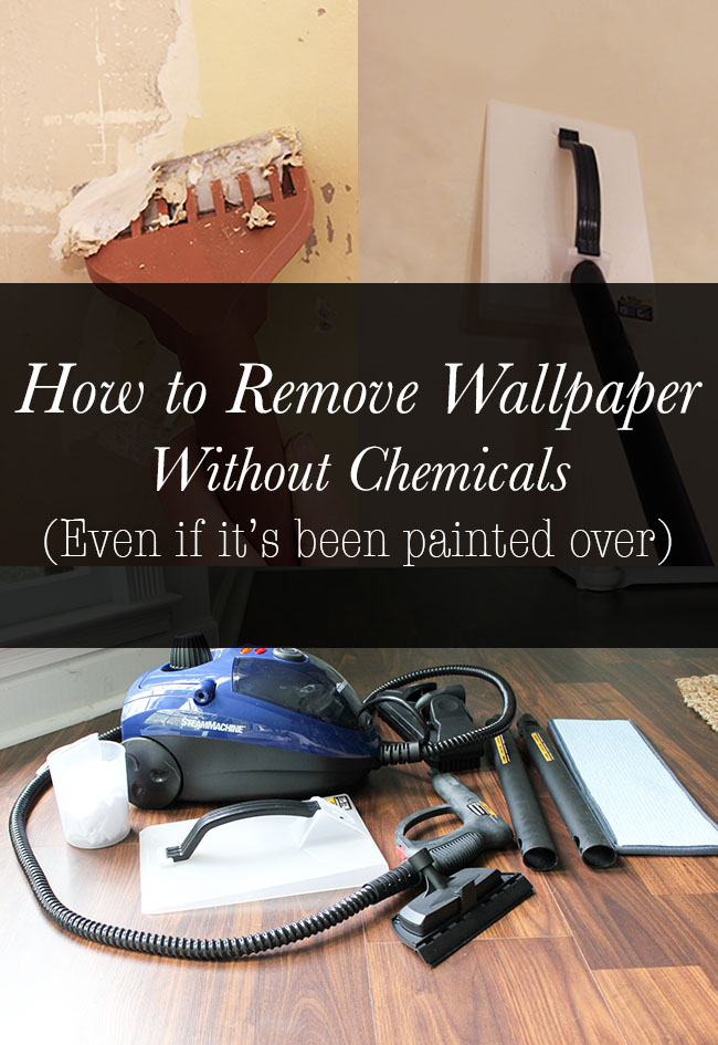 How To Remove Wallpaper Without Chemicals {Even If It'S Been