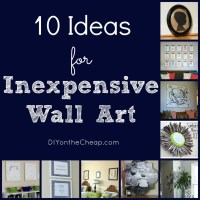 10 Ideas for Inexpensive Wall Art