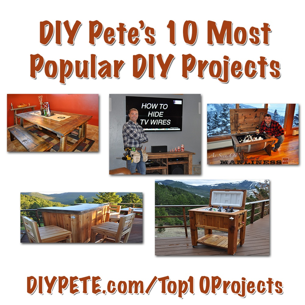 DIY Pete's 10 Most Popular Projects - Woodworking, Concrete..
