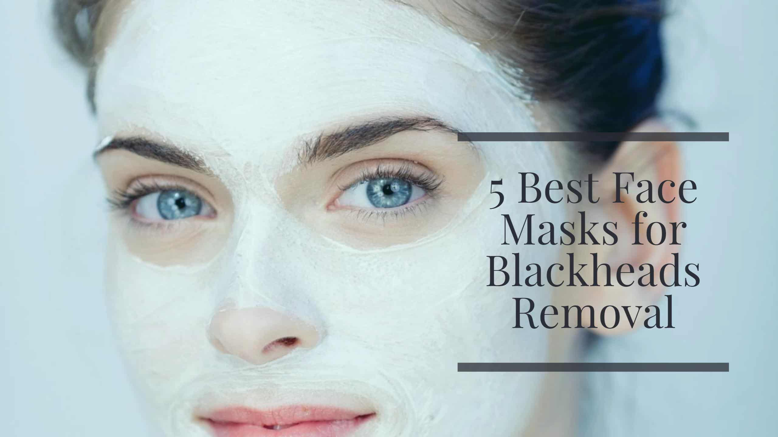Homemade Face Scrub For Blackheads 5 Best Face Masks For Blackheads Removal
