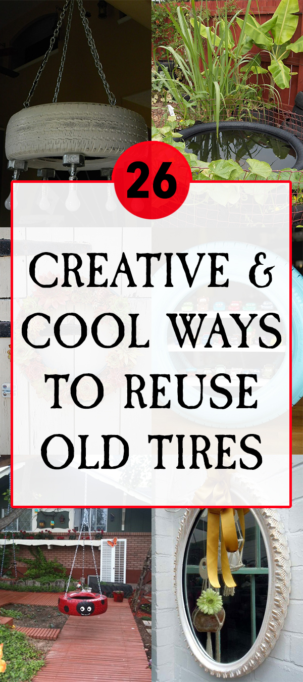 26 Creative And Cool Ways To Reuse Old Tires