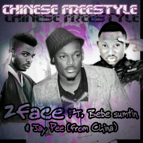 china [#ACE  Premiere] 2face Idibia ft. Bebe Sumtin n Jay Pee   CHINESE FREESTYLE