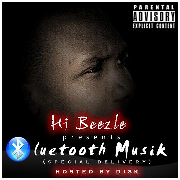 hi beezle bluetooth muzik mix tape [#ACE  MIX TAPES] Hi Beezle presents: BLUETOOTH MUZIK [Mix tape] ...Hosted by DJ 3K