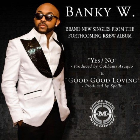 banky w yes no prod by cobhams asuquo good good loving prod by spells artwork Banky W   YES/NO [Official Video]