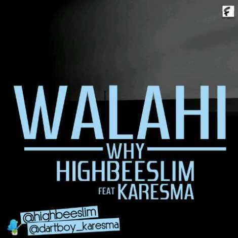 highbeeslim ft karesma walahi why artwork HighBeeSlim ft. Karesma   WALAHI [Why]