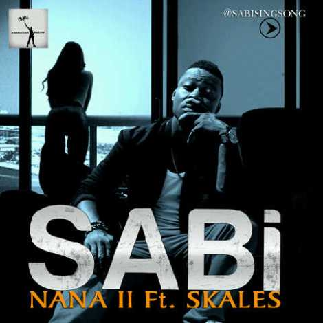 sabi ft skales nana ii artwork Sabi ft. Skales   NANA II