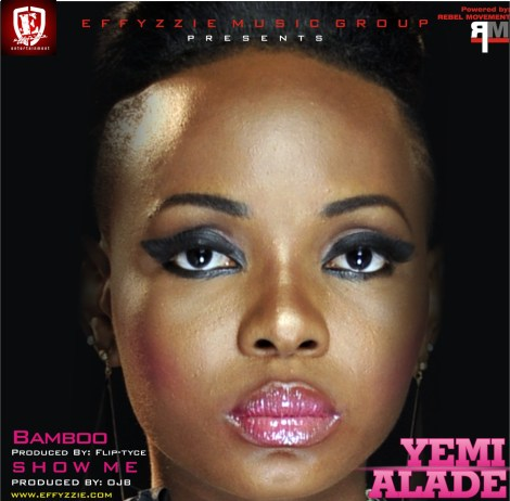 yemi alade bamboo prod by fliptyce show me prod by ojb jezreel artwork Yemi Alade BAMBOO [prod. by Fliptyce] + SHOW ME [prod. by OJB Jezreel]