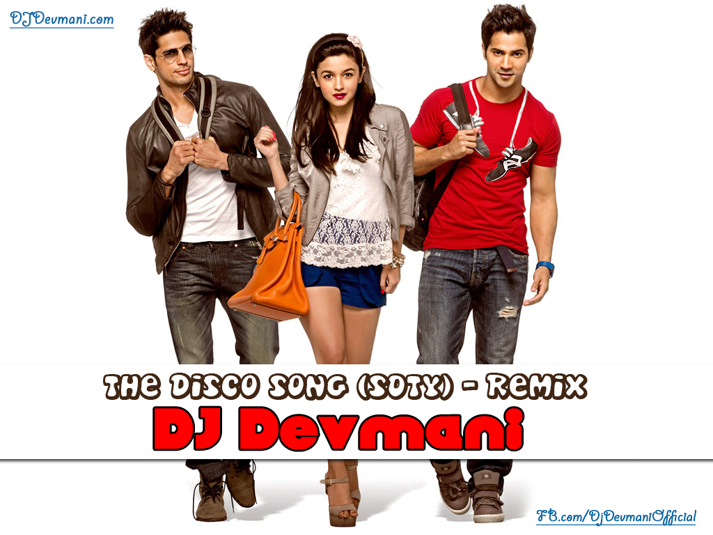 Disco Deewane Song From Student Of The Year The Disco Song Student Of The Year Dj Devmani 130