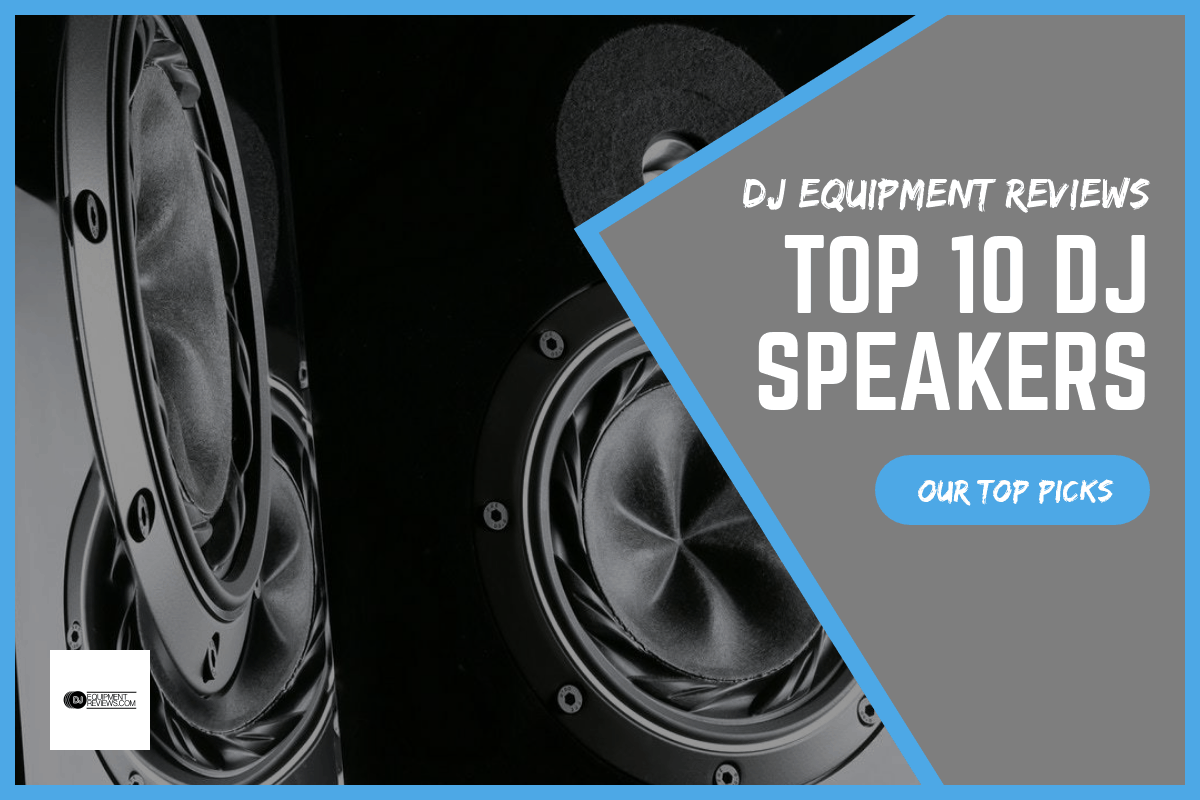 Speaker Equipment Top 10 Dj Speakers 2019 Dj Equipment Reviews