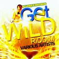 Get Wild Riddim Cover Art (October 2013)