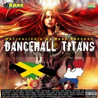 Maticalise and DJ Kaas present 2014 Dancehall Titans Mixtape