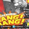 Blak Diamon – Bang Bang (April 2014)