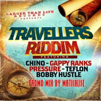 Travellers Riddim Mix (Larger Than Life Records) Nov 2014