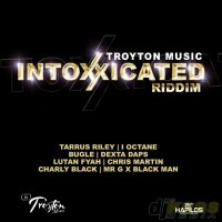 Intoxxicated Riddim Mix (Troyton Music) Dec 2014